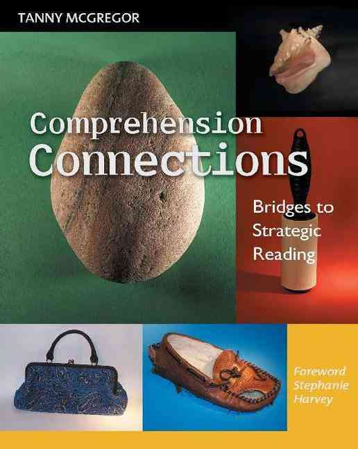 Comprehension Connections By Mcgregor, Tanny/ Harvey, Stephanie (FRW)